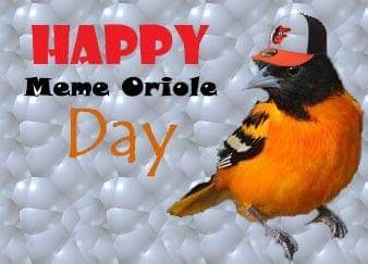 Meme Oriole Day